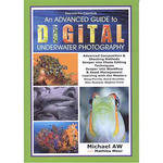 Michael AW An Advanced Guide to Digital Underwater Photography