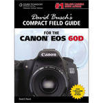Cengage Course Tech. Book: David Busch's Compact Field Guide for the Canon EOS 60D