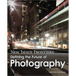 Cengage Course Tech. Book: New Image Frontiers: Defining the Future of Photography