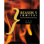 Cengage Course Tech. Book: Reason 5 Ignite!: The Visual Guide for New Users