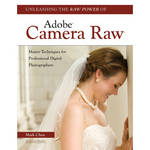 Amherst Media Book: Unleashing the Raw Power of Adobe Camera Raw: Master Techniques for Professional Digital Photographs