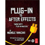 Focal Press Book: Plug-In to After Effects: Third Party Plug-In Mastery