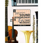 Pearson Education Book: The Acoustic Musician's Guide to Sound Reinforcement and Live Recordings, 1st Edition