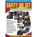 First Light Video DVD: Safety on Set: A Safe Production is a Successful Production