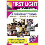 First Light Video DVD: The Business of TV News: Making It - The Rookie and the Veteran
