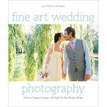 Amphoto BooK: Fine Art Wedding Photography: How to Capture Images with Style for the Modern Bride