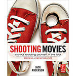 Focal Press Paperback: Shooting Movies Without Shooting Yourself in the Foot / Becoming a Cinematographer