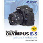 Cengage Course Tech. Book: David Busch's Olympus E-5 Guide to Digital SLR Photography