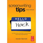 Focal Press Book: Screenwriting Tips, You Hack: 150 Practical Pointers for Becoming a Better Screenwriter, 1st Ed.