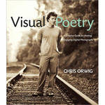 Pearson Education Book: Visual Poetry: A Creative Guide for Making Engaging Digital Photographs