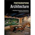 Amherst Media Book: Photographing Architecture: Lighting, Composition, Postproduction and Marketing Techniques