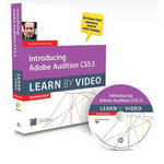 Peachpit Press Book & DVD: Introducing Adobe Audition CS5.5: Learn by Video (1st Edition)