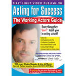 First Light Video DVD: Acting For Success: The Working Actors Guide