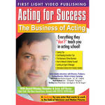 First Light Video DVD: Acting For Success: The Business of Acting