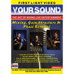 First Light Video DVD: Mixing, Gain Structure & Phase Reversal