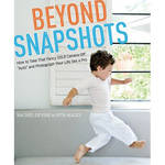 "Amphoto Book: Beyond Snapshots: How to Take That Fancy DSLR Camera Off ""Auto"" and Photograph Your Life like a Pro"