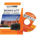 QuickPro DVD: Sony A77 Beyond the Basics DVD