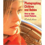 Allworth Book: Photographing Children and Babies: How to Take Great Pictures