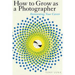 Allworth Book: How to Grow as a Photographer: Reinventing Your Career