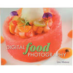 Cengage Course Tech. Book: MORE Digital Food Photography by Lou Manna