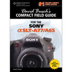Cengage Course Tech. Book: David Busch's Sony Alpha A77/A65 Compact Field Guide (1st Edition)