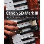 Pearson Education Book: Canon 5D Mark III: From Snapshots to Great Shots
