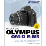 Cengage Course Tech. Book: David Busch's Olympus OM-D E-M5 Guide to Digital Photography