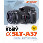 Cengage Course Tech. Book: David Busch's Sony Alpha SLT-A37 Guide to Digital Photography