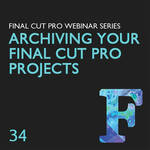 Class on Demand Video Download: Archiving Your Final Cut Pro Projects