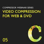 Class on Demand Video Download: Video Compression for the Web