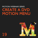 Class on Demand Video Download: Advanced Motion: Create a DVD Motion Menu