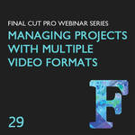 Class on Demand Video Download: Managing Projects with Multiple Video Formats