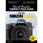 Cengage Course Tech. Book: David Busch's Compact Field Guide for the Nikon D600, 1st Edition