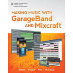 ALFRED Book: Making Music with GarageBand and Mixcraft