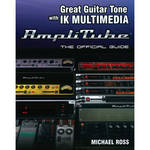 ALFRED Book: Great Guitar Tone with IK Multimedia AmpliTube