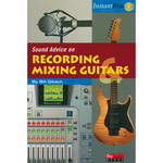 ALFRED Book: Sound Advice on Recording & Mixing Guitars