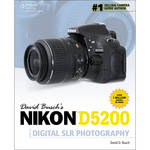 Cengage Course Tech. Book: David Busch's Nikon D5200 Guide to Digital SLR Photography (1st Edition)