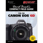 Cengage Course Tech. Book: David Busch's Compact Field Guide for the Canon EOS 6D, 1st Edition