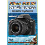 Michael the Maven DVD: Nikon D3300 Crash Course