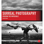 Focal Press Book: Surreal Photography: Creating The Impossible (1st Edition)
