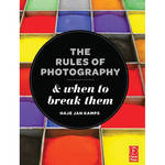 Focal Press Book: The Rules of Photography and When to Break Them
