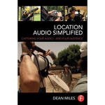Focal Press Book: Location Audio Simplified: Capturing Your Audio... and Your Audience (Paperback)