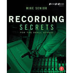 Focal Press Book: Recording Secrets for the Small Studio