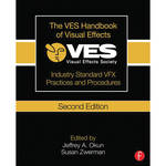 Focal Press Book: The VES Handbook of Visual Effects: Industry Standard VFX Practices & Procedures (2nd Edition)