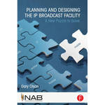 Focal Press Paperback: Planning and Designing the IP Broadcast Facility: A New Puzzle to Solve
