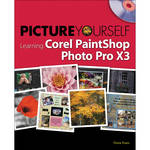 Cengage Course Tech. Book: Picture Yourself Learning Corel PaintShop Pro X3 (Second Edition)