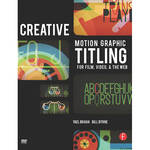 Focal Press Book: Creative Motion Graphic Titling for Film, Video, and the Web: Dynamic Motion Graphic Title Design