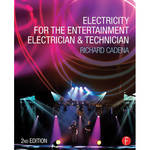 Focal Press Book: Electricity for the Entertainment Electrician and Technician (Second Edition)