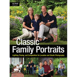 Amherst Media Book: Classic Family Portraits: Lighting, Posing, and Composition for Location and Studio