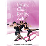 First Light Video DVD: Dance Class For The Actor - Level Two with Cathy Roe